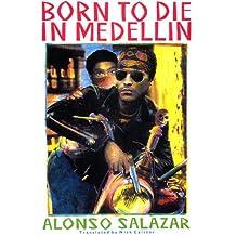 Born to Die in Medellin