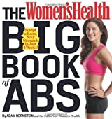 The Women's Health Big Book of Abs: Sculpt a Lean, Sexy Stomach in Just 4 Weeks!