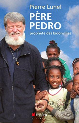 Pre Pedro: Prophte des bidonvilles
