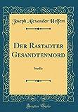 Der Rastadter Gesandtenmord: Studie (Classic Reprint)