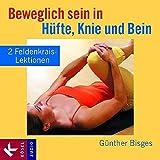 Beweglich sein in Hüfte, Knie und Bein: 2 Feldenkrais-Lektionen