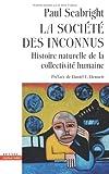 La société des inconnus - Histoire naturelle de la collectivité humaine