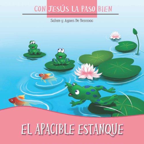 El apacible estanque (Con Jesús la paso bien nº 2) por Agnes de Bezenac