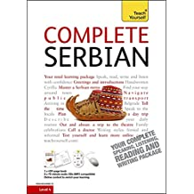 Complete Serbian Beginner to Intermediate Book and Audio Course: Learn to read, write, speak and understand a new language with Teach Yourself