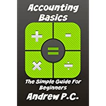 Accounting Basics: The Simple Guide For Beginners (English Edition)