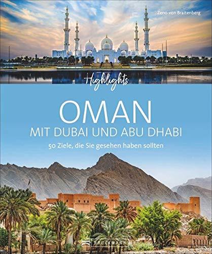 Highlights Oman mit Dubai und Abu Dhabi: 50 Ziele, die Sie gesehen haben sollten