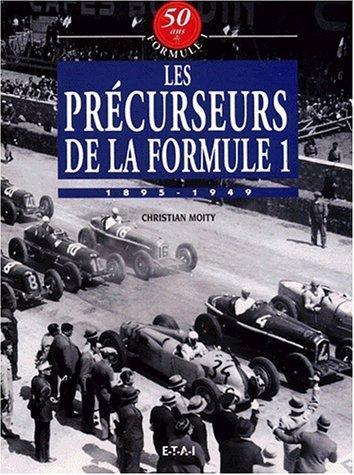 Les prcurseurs de la formule 1, volume 6 de C. Moity (2 juin 2000) Reli