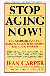 Stop Aging Now!: Ultimate Plan for Staying Young and Reversing the Aging Process, The by Jean Carper (1996-06-05)