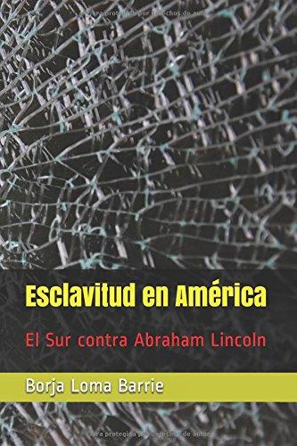 Portada del libro Esclavitud en América: El Sur contra Abraham Lincoln
