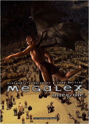 Megalex : L'Intégrale Coffret en 3 volumes : Tome 1, L'anomalie ; Tome 2, L'ange bossu ; Tome 3, Le coeur de Kavatah