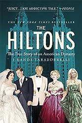 The Hiltons: The True Story of an American Dynasty by J. Randy Taraborrelli (2015-04-21)