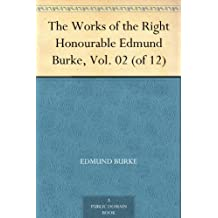The Works of the Right Honourable Edmund Burke, Vol. 02 (of 12)