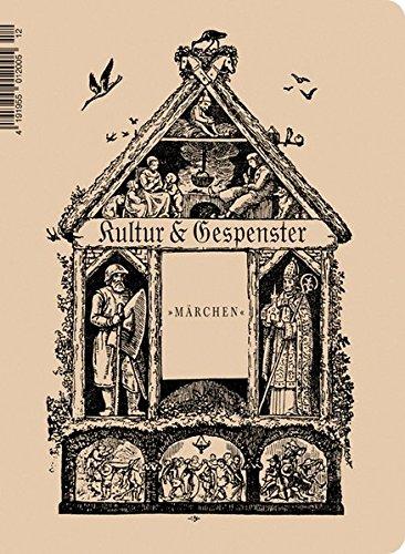 Kultur & Gespenster / Kultur & Gespenster: Märchen (Kultur und Gespenster / Textem-Magazin)