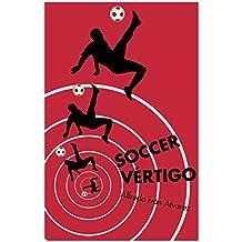 Soccer Vértigo (Spanish Edition)