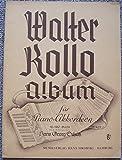 Walter Kollo Album. 18 volkstümliche Schlagerlieder für Piano-Akkordeon