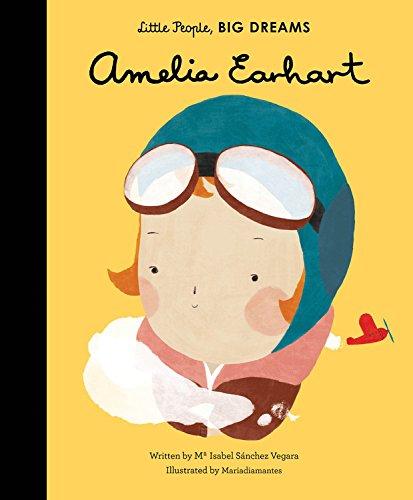 Amelia Earhart (Little People, Big Dreams) por Isabel Sanchez Vegara