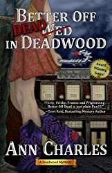 Better Off Dead in Deadwood (Deadwood Humorous Mystery Book 4) (English Edition)