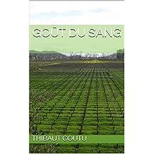 Goût du sang (French Edition)