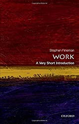 Work: A Very Short Introduction (Very Short Introductions)