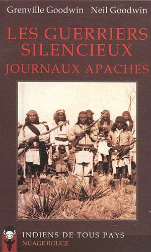 Les Guerriers silencieux: Journaux apaches