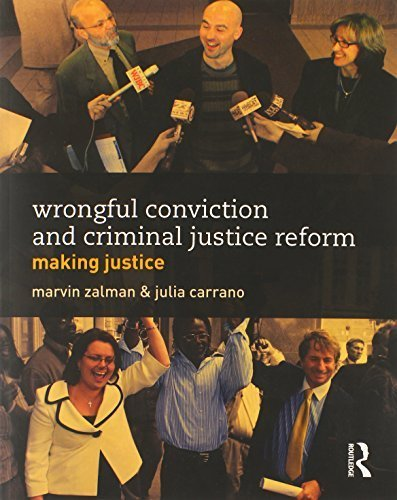 Wrongful Conviction and Criminal Justice Reform: Making Justice (Criminology and Justice Studies) (2013-11-03)