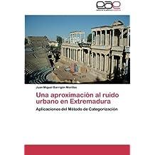 Una Aproximacion Al Ruido Urbano En Extremadura