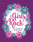 Girls Rock! - How to Draw and Doodle Book: A Fun Activity Book