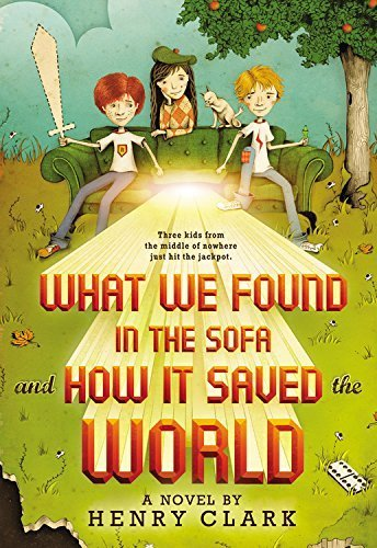 What We Found in the Sofa and How It Saved the World by Clark, Henry (2014) Paperback