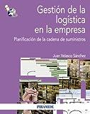 Gestión de la logística en la empresa: Planificación de la cadena de suministros (Economía Y Empresa)