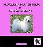 Coton de tulear (peluquería para mi perro nº 10)