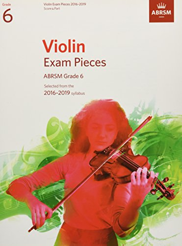 Violin Exam Pieces 2016-2019, ABRSM Grade 6, Score & Part: Selected from the 2016-2019 syllabus (ABRSM Exam Pieces) por Divers Auteurs