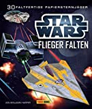 STAR WARS Flieger falten: Falte 30 Papier-Sternenjäger: inklusive 30 farbiger Faltbögen
