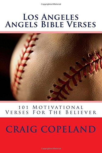Los Angeles Angels Bible Verses: 101 Motivational Verses For The Believer por Craig Copeland