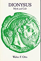 Dionysus: Myth and Cult (Dunquin series) by Walter Friedrich Otto (1981-06-02)