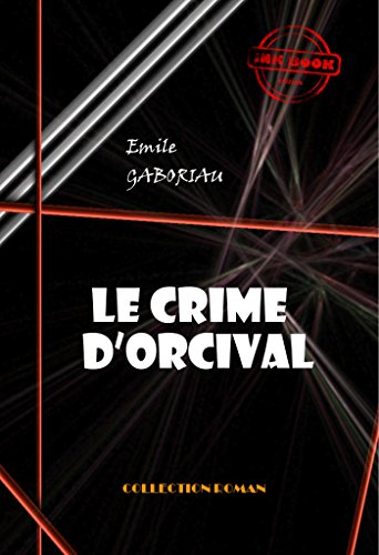 Le crime d'Orcival: édition intégrale (Polar & Policier français) (French Edition)