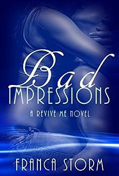 Bad Impressions (a Revive Me novel) by [Storm, Franca]