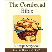 The Cornbread Bible: A Recipe Storybook (English Edition)