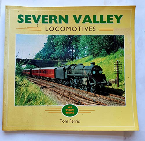 Severn Valley Locomotives (As They Were S.)