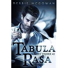 Tabula Rasa (Gray Fisher Book 2)