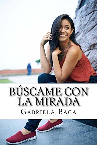 Búscame con la mirada por Gabriela Baca