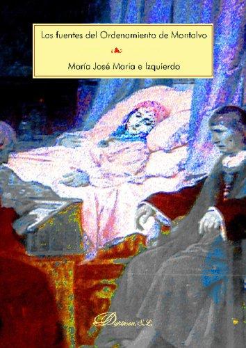 Las Fuentes Del Ordenamiento De Montalvo.Tomo I