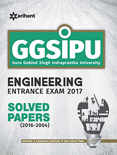 GGSIPU Engineering Entrance Exam 2017 Solved Papers (2016-2004)