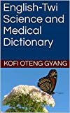 English-Twi Science and Medical Dictionary (English Edition)