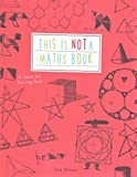 [(This is Not a Maths Book : A Smart Art Activity Book)] [By (author) Anna Weltman] published on (April, 2015)
