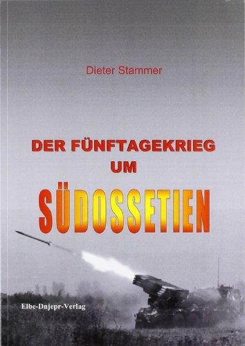 """""""Der Fünftagekrieg um Südossetien"""""""