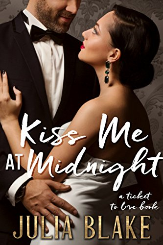 Kiss Me at Midnight (Ticket to Love Book 1)