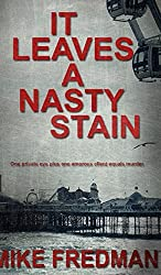 It Leaves a Nasty Stain by Mike Fredman (2015-11-04)