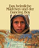 Buchinformationen und Rezensionen zu Das heimliche Mädchen und der Dancing Boy von Maria Braig
