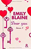 Dear You (actes 1 à 3): Saison 1 de Emily Blaine (1 octobre 2014) Broché