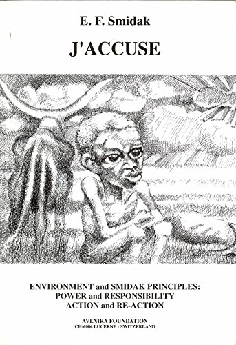 J' ACCUSE: Environment and Smidak Principles: Power and Responsibility. Action and Re-Action